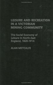 Cover of: Leisure and Recreation in a Victorian Mining Community