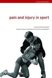 Pain and Injury in Sport: Social and Ethical Analysis