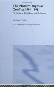 Cover of: Perception and reality in the modern Yugoslav conflict | Brendan O