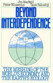Cover of: Beyond interdependence: the meshing of the world's economy and the earth's ecology