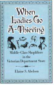 When Ladies Go A-Thieving by Elaine S. Abelson