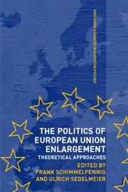 Cover of: The Politics of European Union Enlargement  Theoretical Approaches