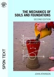 Cover of: Mechanics of Soil and Foundations | John Atkinson