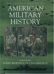 Cover of: The Oxford companion to American military history | editor in chief, John Whiteclay Chambers II ; editors, Fred Anderson ... [et al.].