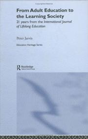 Cover of: From Adult Education to the Learning Society: 21 Years from the International Journal of Lifelong Education (Education Heritage Series)