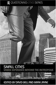 Cover of: Small Cities (Questioning Cities) | David Bell