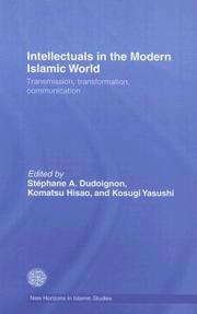 Cover of: Intellectuals in the modern Islamic world | Edited by Stephane A. Duodoignon, KOMATSU Hisao & KOSUGI Yasushi.