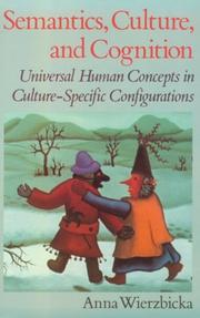 Cover of: Semantics, Culture and Cognition: universal human concepts in culture-specific configurations