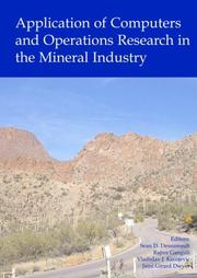 Cover of: Computers and Operations Research in the Mineral Industry, Proceedings of the 32nd International Symposium on the Application of Computers and Operations ... Tucson, USA, 30 March - 01 April, 2005 | Sean Dessureault