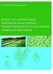 Cover of: Effect of Operational Variables on Nitrogen Transformation in Duckweed Stabilization Ponds