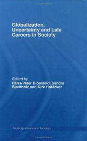 Cover of: Globalization, Uncertainty and Late Careers in Society