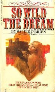 So wild the dream
