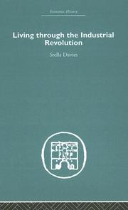 Cover of: Living through the Industrial Revolution (Economic History)