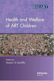 Cover of: Health and Welfare of ART Children (Reproductive Medicine & Assisted Reproductive Techniques)