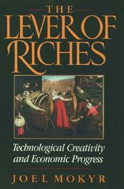 Cover of: The lever of riches: technological creativity and economic progress