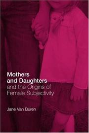 Cover of: Mothers and Daughters and the Origins of Female Subjectivity