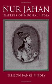 Cover of: Nur Jahan, empress of Mughal India | Ellison Banks Findly