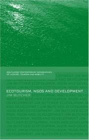 Cover of: Ecotourism, NGOs and Development: A critical analysis (Contempory Geographies of Leisure, Tourism and Mobility)