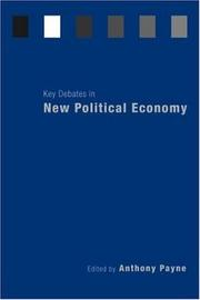 Cover of: Key Debates in New Political Economy | Anthony Payne