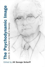 Cover of: The Psychodynamice Image: John D. Sutherland on Self in Society