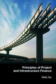 Principles of Project and Infrastructure Finance by Willie Tan