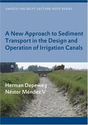 Cover of: A New Approach of Sediment Transport in the Design and Operation of Irrigation Canals (Unesco-Ihe Lecture Note Series) |