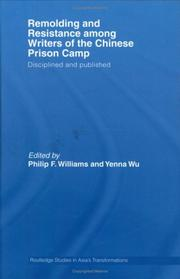 Cover of: Remolding and Resistance Among Writers of the Chinese Prison Camp