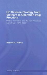Cover of: US Defence Strategy from Vietnam to Operation Iraqi Freedom | Robert  R. Tomes