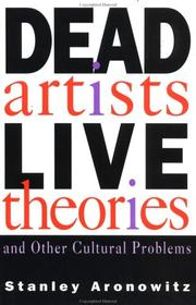 Cover of: Dead artists, live theories, and other cultural problems