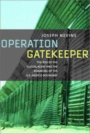 Cover of: Operation Gatekeeper: The Rise of the 'Illegal Alien' and the Remaking of the U.S.-Mexico Boundary