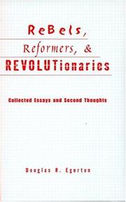 Rebels, reformers, & revolutionaries by Douglas R. Egerton