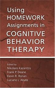 Cover of: Using Homework Assignments in Cognitive Behavior Therapy | Nikolaos Kazantzis