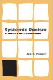 Cover of: Systemic racism: a theory of oppression