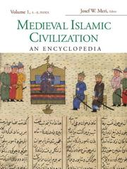 Cover of: Medieval Islamic Civilization, Volume 1 | Josef W. Meri