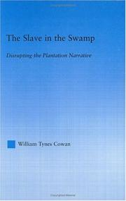 The slave in the swamp by William Tynes Cowan