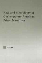 Cover of: Race and masculinity in contemporary American prison narratives | Auli Ek