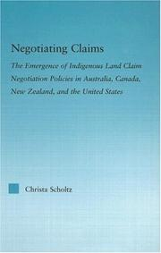 Negotiating claims : the emergence of indigenous land claim negotiation policies in Australia, Canada, New Zealand, and the United States