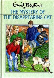 The mystery of the disappearing cat by Enid Blyton