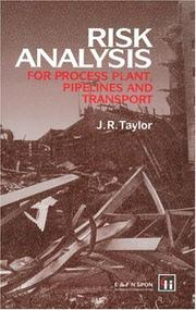 Cover of: Risk analysis for process plant, pipelines and transport | J. R. Taylor