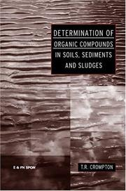 Cover of: Determination of Organic Compounds in Soils, Sediments and Sludges