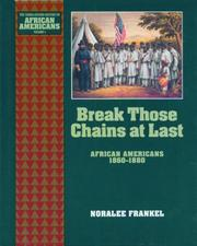 Cover of: Break those chains at last: African Americans, 1860-1880