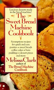 Cover of: sweet bread machine cookbook | Melissa Clark