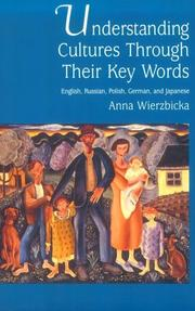 Cover of: Understanding cultures through their key words: English, Russian, Polish, German, and Japanese