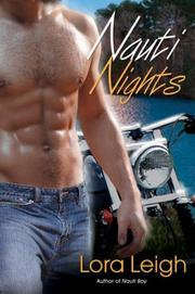 Cover of: Nauti Nights (The Nauti Trilogy, Book 2) | Lora Leigh