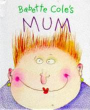 Cover of: Babette Cole's Mum