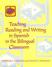 Cover of: Teaching, reading, and writing in Spanish in the bilingual classroom | Yvonne S. Freeman