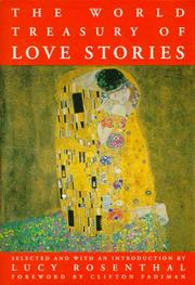 Cover of: The world treasury of love stories | selected and with an introduction by Lucy Rosenthal ; with a foreword by Clifton Fadiman, general editor.