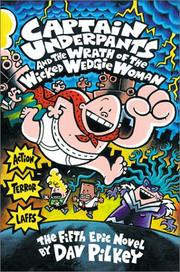Cover of: Captain Underpants and the Wrath of the Wicked Wedgie Woman