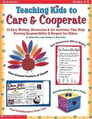 Cover of: Teaching kids to care & cooperate: 50 easy writing, discussion & art activities that help develop self-esteem, responsibility, & respect for others