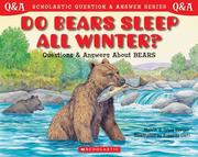 Cover of: Do Bears Sleep All Winter? Questions and Answers About Bears